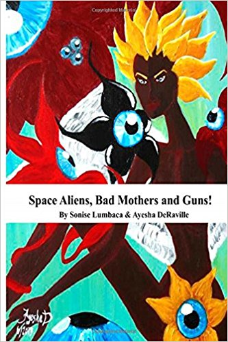 Space Aliens, Bad Mothers and Guns! vol.1