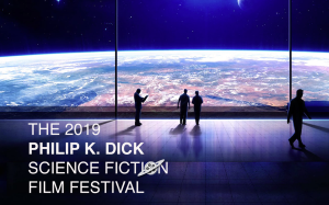 Philip K Dick Film Festival 2019