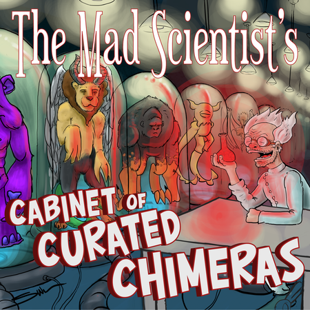 The Mad Scientist's Cabinet of Curated Chimera