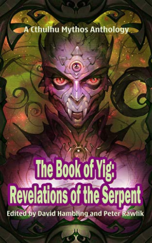 The Book of Yig: Revelations of the Serpent